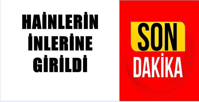GÜMÜŞHANE'DE PKKLILARIN İNLERİNE GİRİLDİ