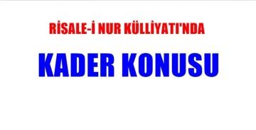 """""""KADER"""" KONUSU RİSALE-İ NUR'DA BÖYLE İSPATLANIYOR"""