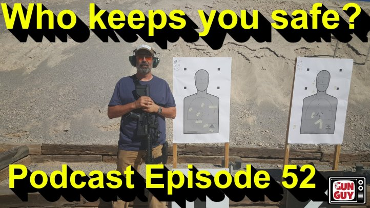 Who keeps you safe? - Episode 52 – GunGuy TV