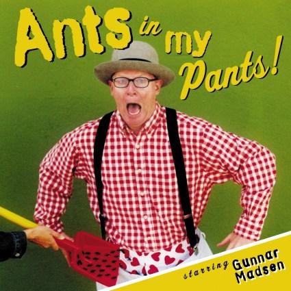 Ants in My Pants! by Gunnar Madsen album cover