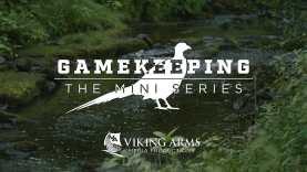 Gamekeeping – The Mini Series S1 E1