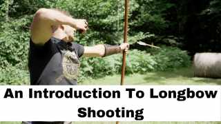 An Introduction To Longbow Shooting