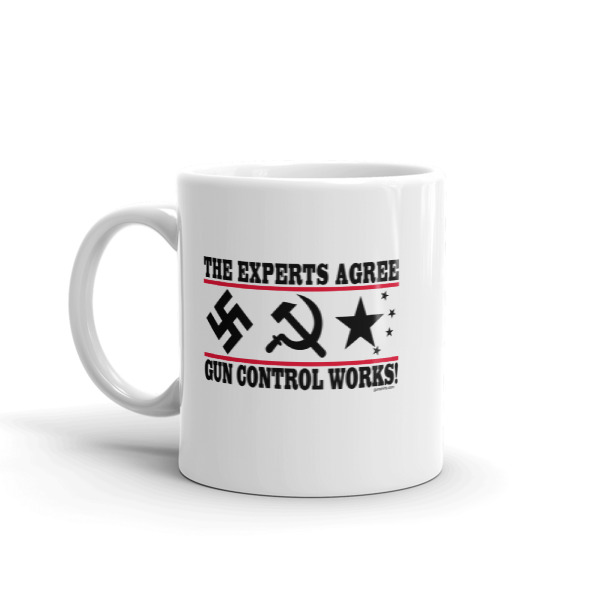 The Experts Agree - Gun Control Works Coffee Mug