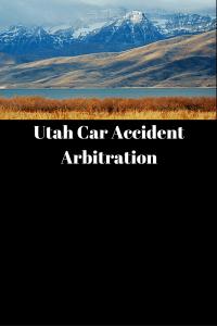 Provo, Utah car accident arbitration.