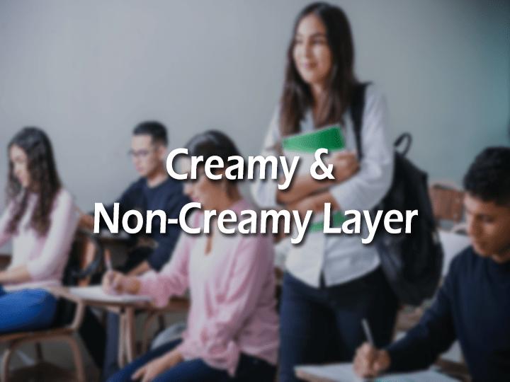 Creamy and Non-Creamy Layer
