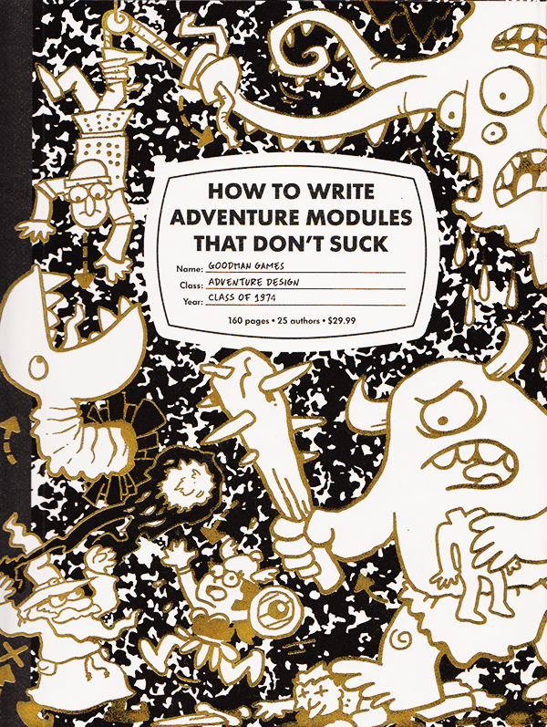 How to write adventure modules that don't suck (Goodman Games)