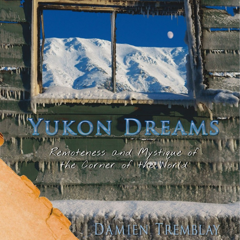The cover of Damien Tremblay's book Yukon Dreams