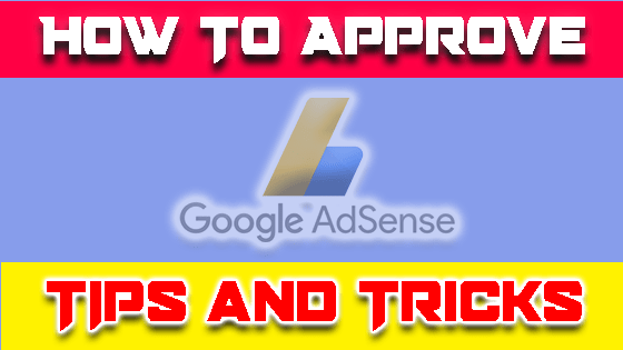 How To Approve Google Adsense | Now Never Get Rejected