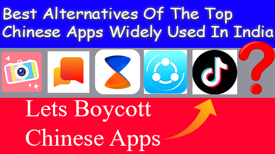 Best Alternatives Of The Chinese Apps Widely Used In India