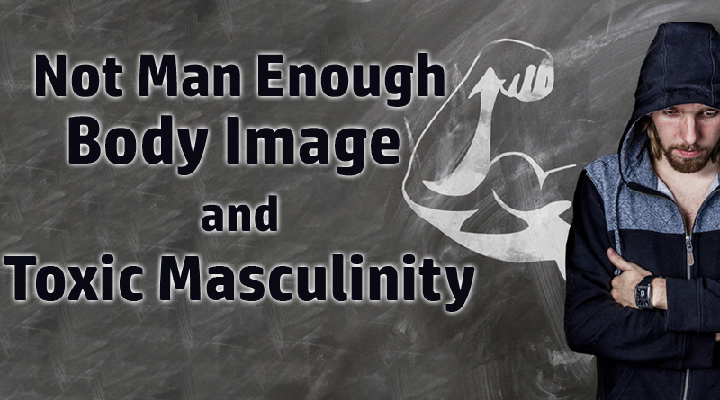 Male Body Image and Toxic Masculinity
