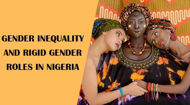 Gender Inequality and rigid gender roles in Nigeria
