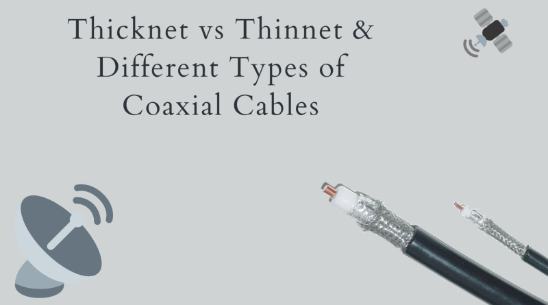 Thicknet-vs-Thinnet-and-Different-Types-of-Coaxial-Cables