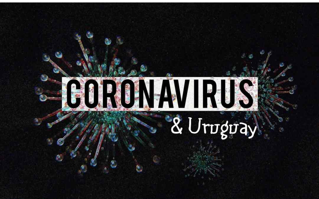 Updates on the coronavirus in Uruguay for travellers and expats