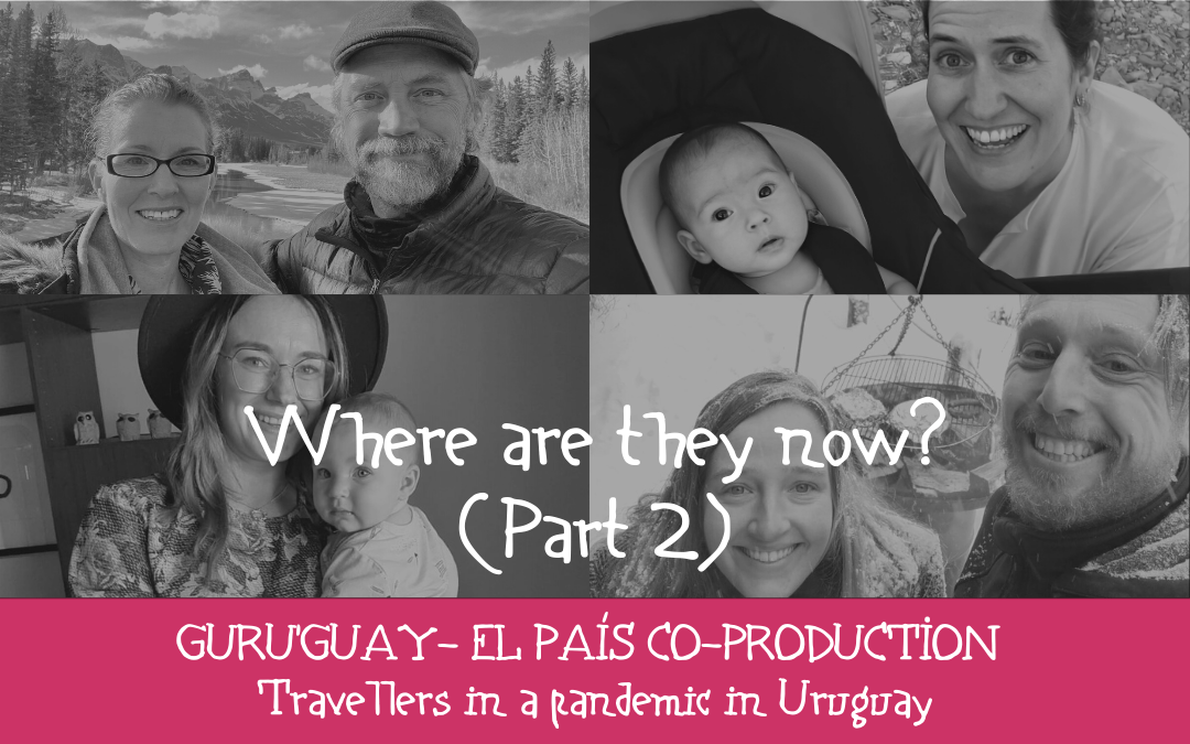 Travellers in a pandemic in Uruguay – Where are they now? (Part 2)