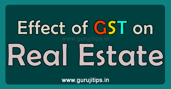 Effect of GST on Real Estate