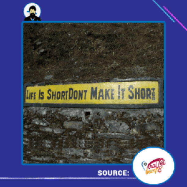 life-is-short-dont-make-it-shorter