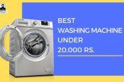 Best Washing Machine under Rs 20000