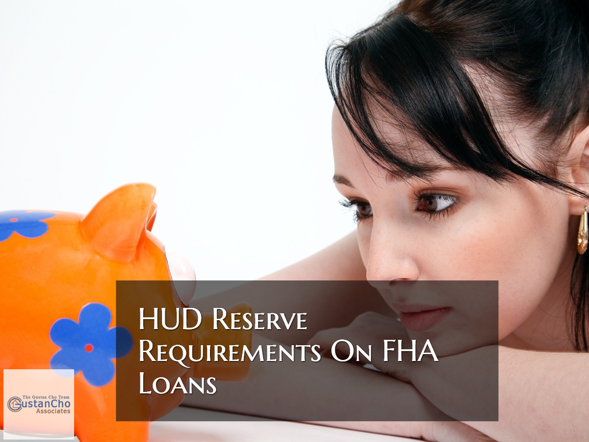 Hud Reserve Requirements And Guidelines On Fha Loans