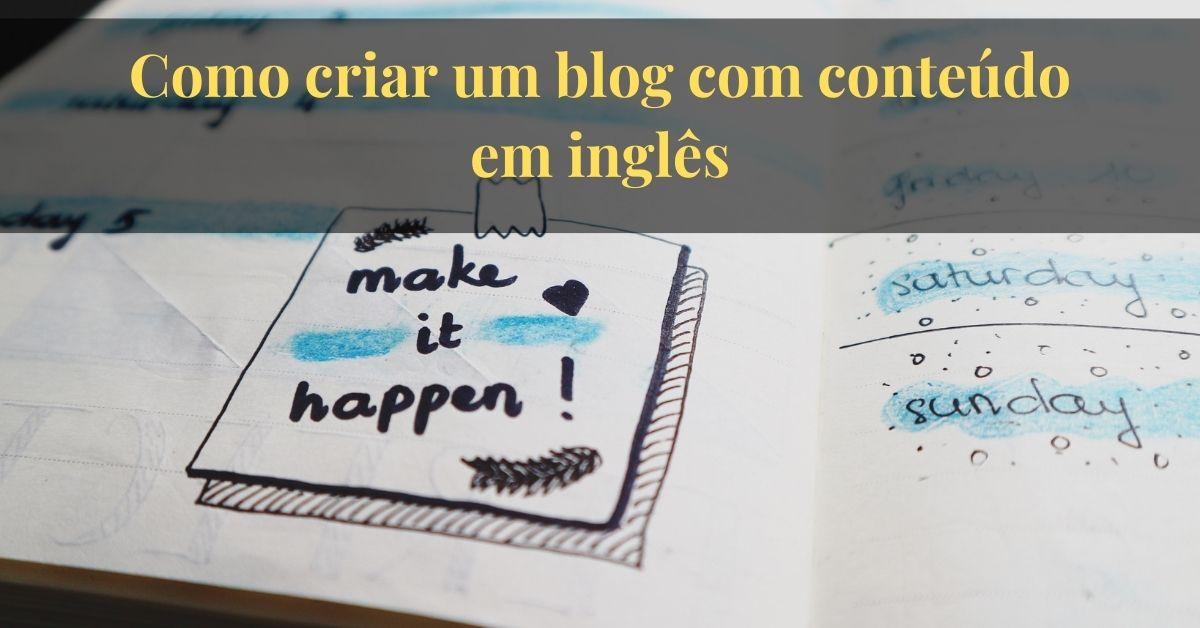 Como criar um blog com conteúdo em inglês e aumentar seus ganhos como afiliado