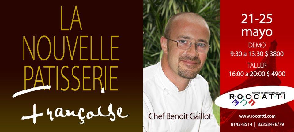 """Taller """"La Nouvelle Patisserie Francoise by Chef Benoit Gailot 21-25 Mayo"""