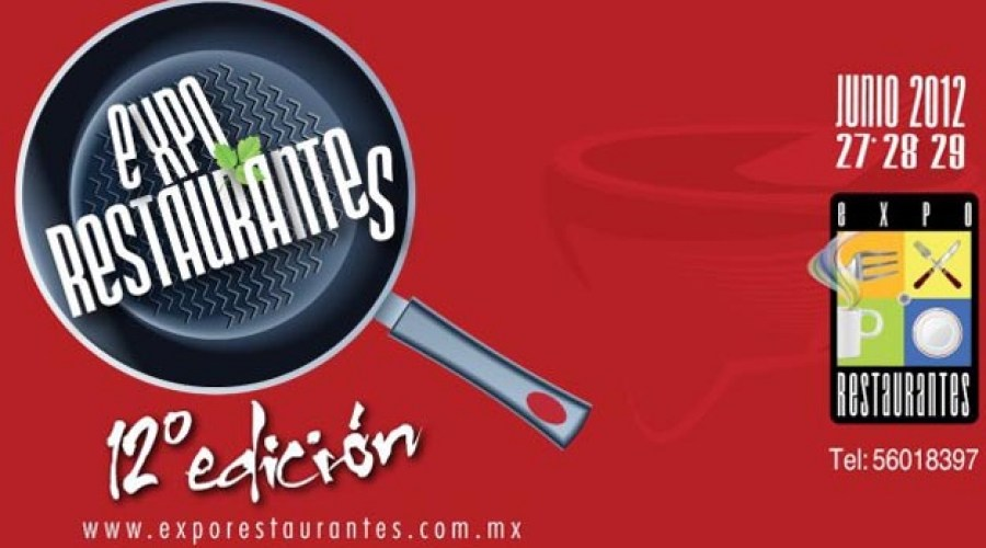 Hoy inicia Expo Restaurantes World Trade Center Cd. México @XpoRestaurantes 27 al 29 Junio 2012