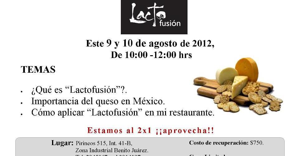 Lacto fusión 9 y 10 de Agosto informes @chefenqueretaro