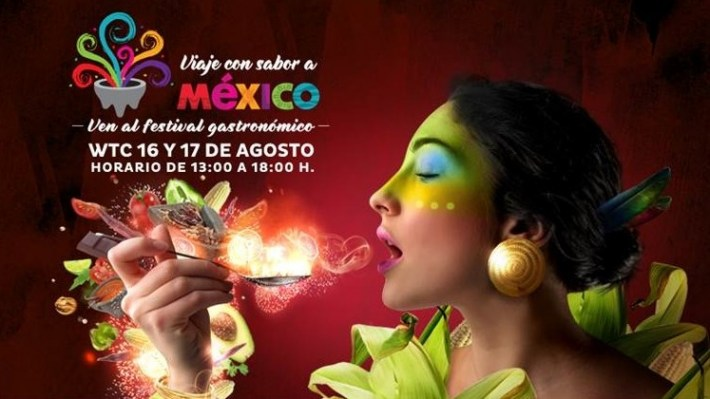 """Festival Gastronómico """"Viaje con Sabor a México"""" WTC 16-17 Agosto"""