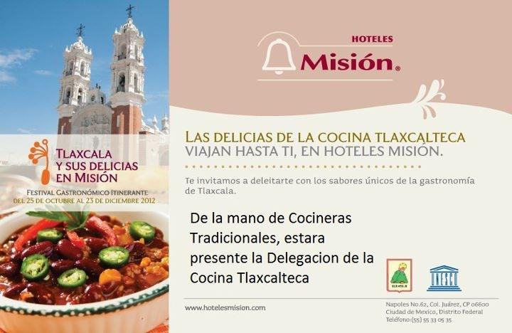 Las Delicicas de la Cocina Tlaxcalteca @CocinaTlaxcala viajan hasta tí en Hoteles Misión @Hoteles_Mision 25 Oct – 25 Dic