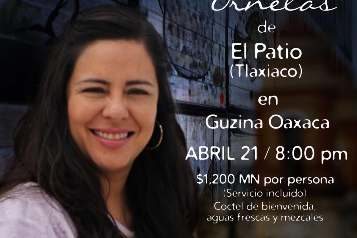 Ix chel Ornelas en Guzina Oaxaca el 21 de Abril @Guzinaoaxaca @chealexruiz #Savethedate