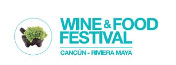 WINE & FOOD FESTIVAL CANCÚN – RIVIERA MAYA 2017  «LA EXPERIENCIA CULINARIA QUE DEJARÁ HUELLA»