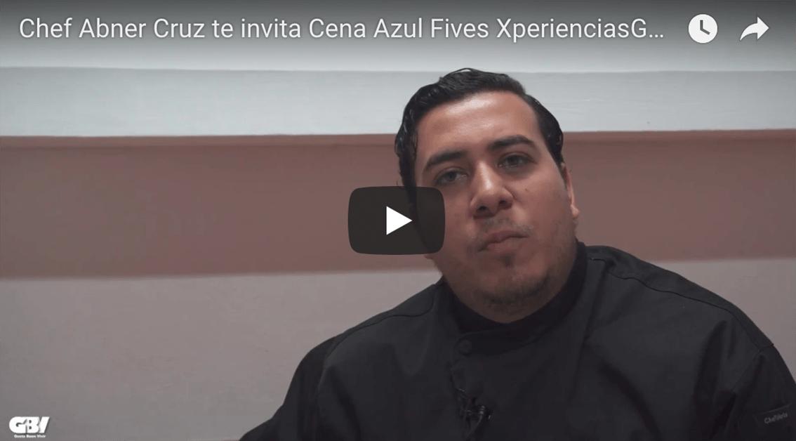 Invitación del Chef Abner Cruz Cena Azul Fives 1 junio