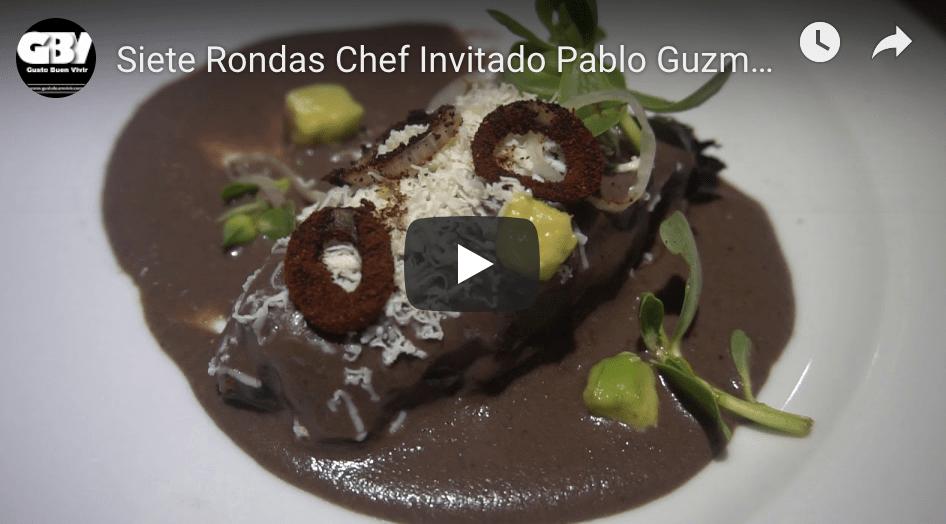 #XperienciasGastronomicas Siete Rondas Chef Invitado Pablo Guzmán 14 de Junio 2019