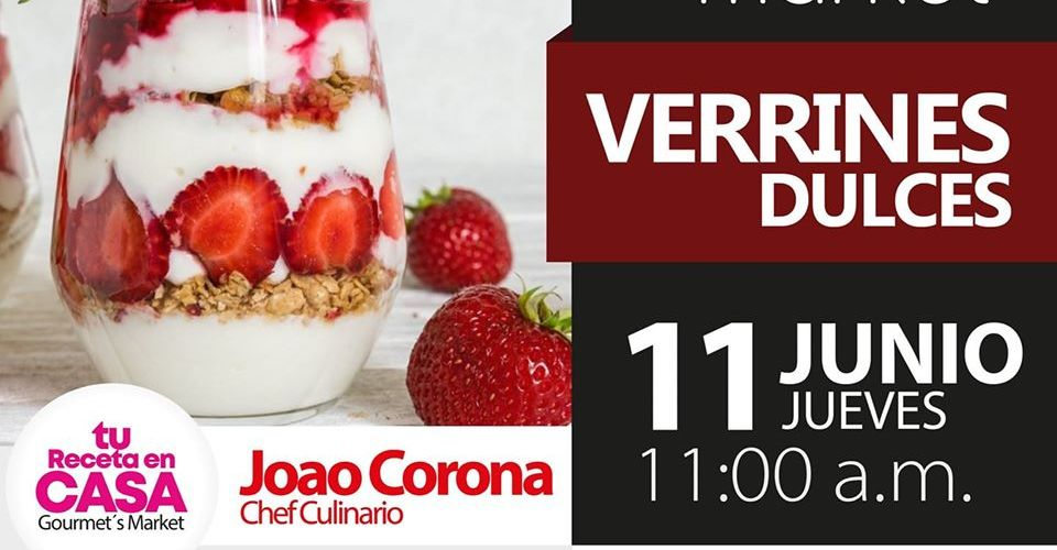 Verrines Dulces con Joao Corona by Gourmet´s Market