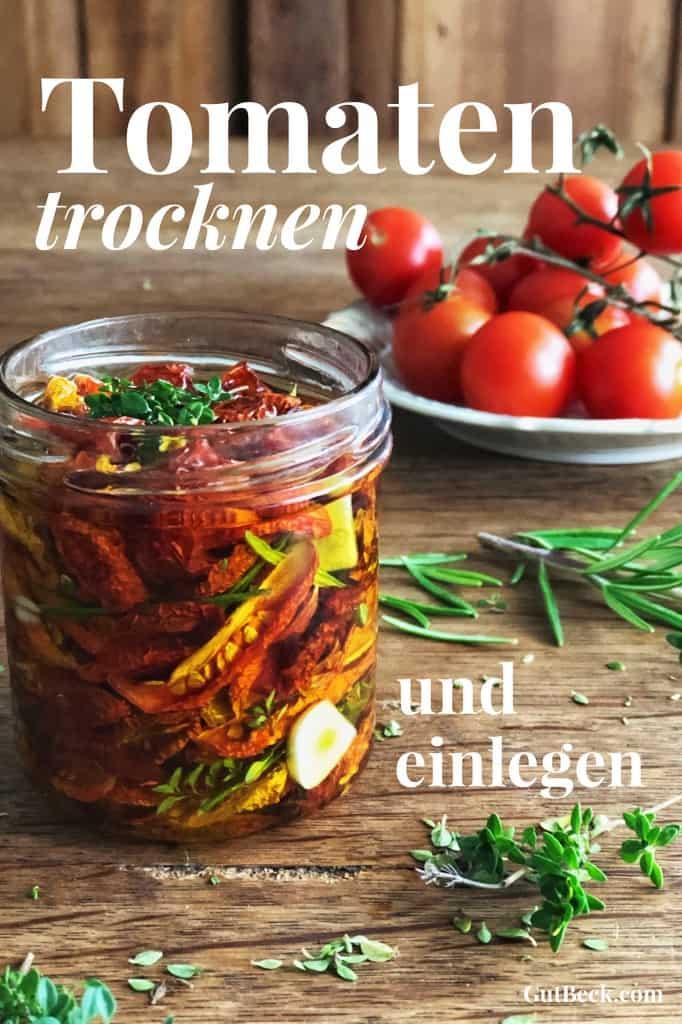 Tomaten trocknen und einlegen.