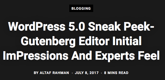 Cover image: WordPress 5.0 Sneak Peek-Gutenberg Editor Initial Impressions And Experts Feel