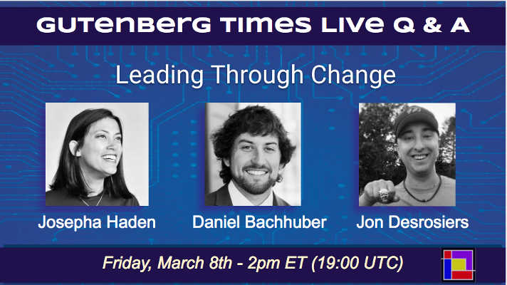 Cover: Josepha Haden, Daniel Bachhuber, Jon Desrosiers (Gutenberg Times live Q & A March 8th)