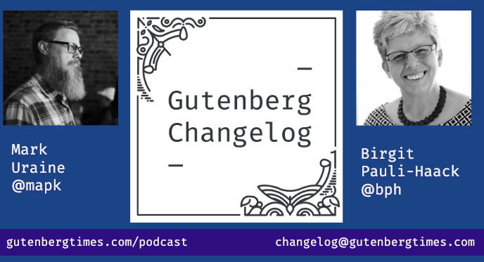 Gutenberg Changelog #9 – Back from WordCamp US, Gutenberg Release 6.8 and Community Contributions