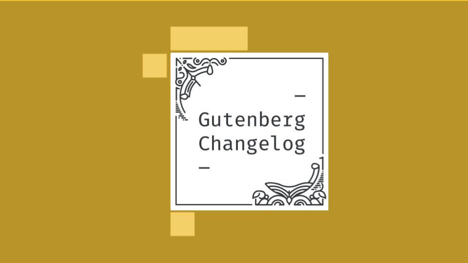 Gutenberg Changelog #24 – Gutenberg 8.5, WordPress 5.5, JavaScript for WordPress Conference and Block Directory