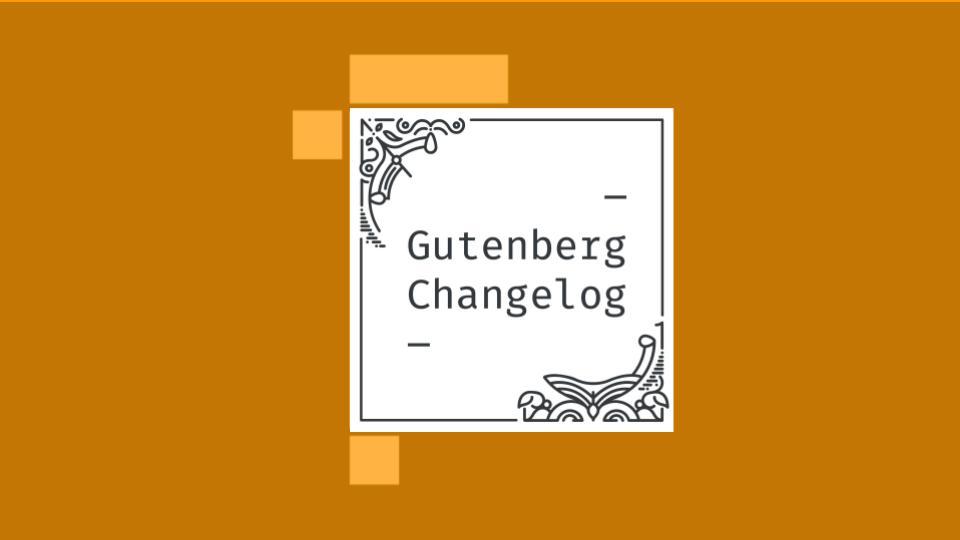 Gutenberg Changelog #25 – Gutenberg 8.6, Block Patterns in WordPress 5.5 and Active Development