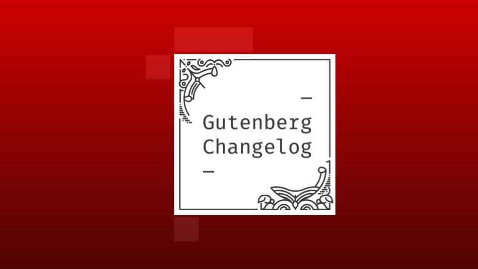 Changelog #46 – Theme.json, DevNotes for WordPress 5.8, Gutenberg 10.9 and Upcoming BuddyPress Release 9.0