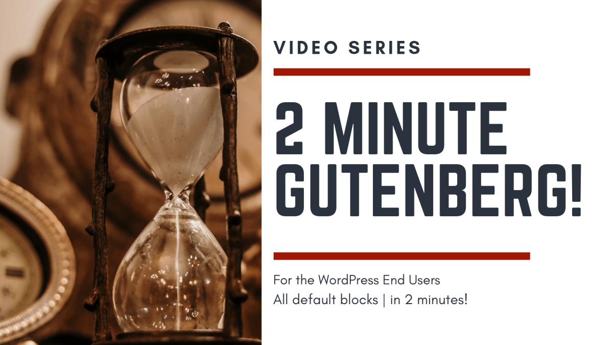 2 minute gutenberg