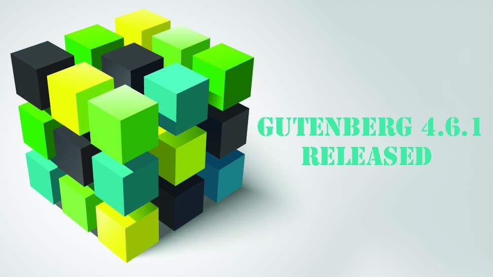 Gutenberg 4.6.1 Released!