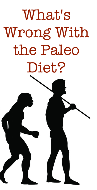 4 Valid Criticisms of the Paleo Diet