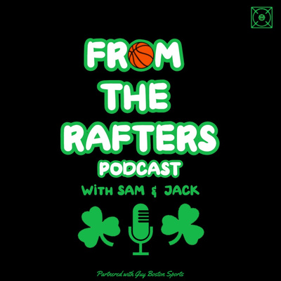 From The Rafters: NBA Super Teams and Celtics Offseason Trades w/ Tim Sheils!