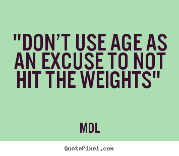 don't use age as an excuse to not hit the weights