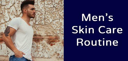 men'ss skin care routine