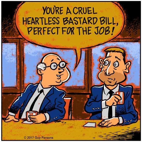 cartoon businessmen in bar, cruel heartless bastard, perfect for the job
