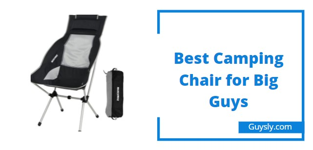 Best Camping Chair for Big Guys