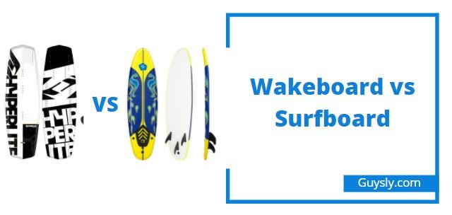 Wakeboard vs Surfboard