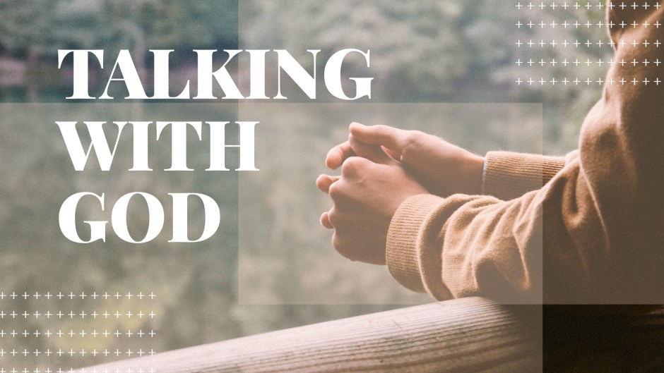 Talking with God: Prayer Barriers